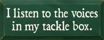 I Listen To The Voices In My Tackle Box Fishing Wood Sign   Sawdust City Wood Signs