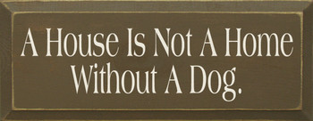 A House Is Not A Home Without A Dog|Dogs Wood Sign| Sawdust City Wood Signs