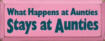 What Happens At Auntie's Stays At Auntie's|Aunt Wood Sign | Sawdust City Wood Signs