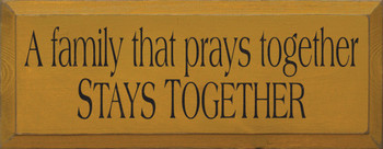 A Family That Prays Together Stays Together |Pray Wood Sign| Sawdust City Wood Signs