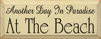 Another Day In Paradise At The Beach |Vacation Wood Sign  | Sawdust City Wood Signs
