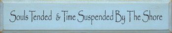 Souls Tended And Time Suspended By The Shore|The Shore Wood Sign| Sawdust City Wood Signs