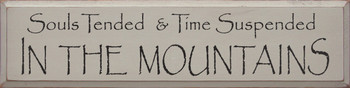 Souls Tended And Time Suspended In The Mountains |Mountains Wood Sign| Sawdust City Wood Signs