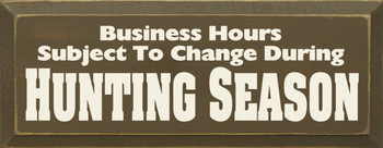 Business Hours Subject To Change During Hunting Season