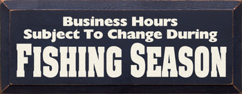 Business Hours Subject To Change During Fishing Season