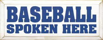 Baseball Spoken Here |Baseball Wood Sign| Sawdust City Wood Signs