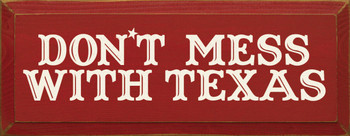 Don't Mess With Texas |Texas Wood Sign| Sawdust City Wood Signs