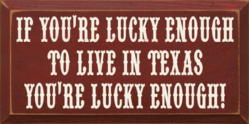 If You're Lucky Enough To Live In Texas You're Lucky Enough |Texas Wood Sign| Sawdust City Wood Signs