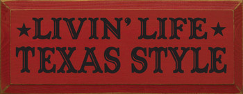 Livin' Life Texas Style |Texas Wood Sign| Sawdust City Wood Signs