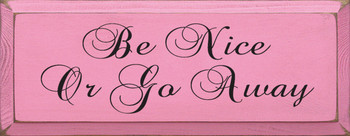 Be Nice Or Go Away  | Wood Sign With Kindness Saying | Sawdust City Wood Signs