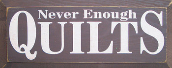 Never Enough Quilts | Wood Sign  | Sawdust City Wood Signs