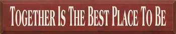 Together Is The Best Place To Be | Family and Friends Wood Sign | Sawdust City Wood Signs