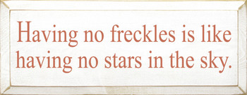 Having No Freckles..  | Wood Sign With Stars| Sawdust City Wood Signs