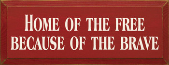 Home Of The Free Because Of The Brave | Wood Sign.. Memorial Day | Sawdust City Wood Signs