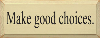 Make Good Choices | Inspirational Wood Sign | Sawdust City Wood Signs