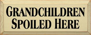 Grandchildren Spoiled Here  | Funny Grandma Wood Sign| Sawdust City Wood Signs