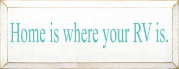 Home Is Where Your RV Is |Camping  Wood Sign | Sawdust City Wood Signs