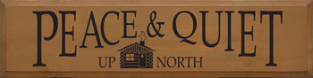 Peace & Quiet Up North | Up North Wood Sign  | Sawdust City Wood Signs