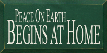 Peace On Earth Begins At Home  | Wood Sign with Inspirational Saying | Sawdust City Wood Signs