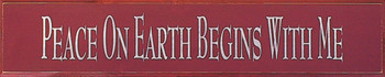 Peace On Earth Begins With Me  | Wood Sign With Inspirational| Sawdust City Wood Signs