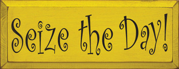Seize The Day!  | Wood Sign With Inspirational Saying| Sawdust City Wood Signs