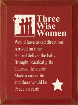 Three Wise Women.. | Funny Wood Sign  | Sawdust City Wood Signs
