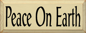 Peace On Earth  |Inspirational Wood Sign | Sawdust City Wood Signs