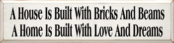 A House Is Built … | Wood Sign.. Love and dreams | Sawdust City Wood Signs