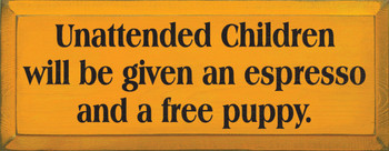 Unattended Children.. | Funny Wood Sign | Sawdust City Wood Signs