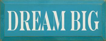 Dream Big  |Inspirational Wood Sign | Sawdust City Wood Signs
