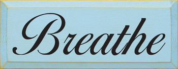 Breathe  | Calming Wood Sign | Sawdust City Wood Signs