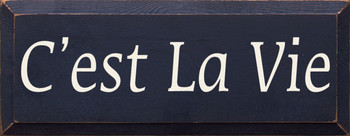 C'est La Vie  | Wood Sign With That's Life Saying| Sawdust City Wood Signs
