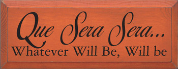 Que Sera Sera Whatever Will Be Will Be    Wood Sign With Famous Quotes   Sawdust City Wood Signs