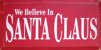 We Believe In Santa Claus  | Christmas Wood Sign  | Sawdust City Wood Signs