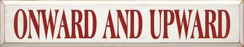 Onward And Upward | Inspirational Wood Sign  | Sawdust City Wood Signs