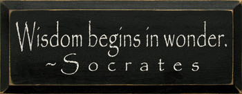 Wisdom Begins In Wonder ~ Socrates (small)  | Wood Sign With Famous Quotes | Sawdust City Wood Signs