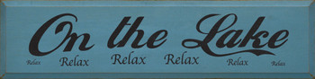 On The Lake..  | Wood Sign.. *Relax | Sawdust City Wood Signs