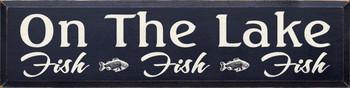 On The Lake | Wood Sign.. *Fish | Sawdust City Wood Signs