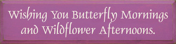 Wishing You Butterfly Mornings And Wildflower Afternoons