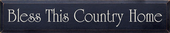 Bless This Country Home | Country Wood Sign| Sawdust City Wood Signs