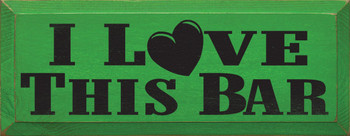 I Love This Bar | Drinking Wood Sign| Sawdust City Wood Signs