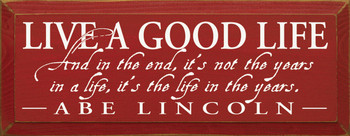 Live A Good Life *… It's The Life In The Years (small) | Wood Sign With Famous Quotes | Sawdust City Wood Signs