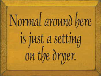 Normal Around Here Is Just A Setting On The Dryer | Laundryroom Wood Sign | Sawdust City Wood Signs