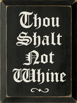 Thou Shalt Not Whine | House Rules Wood Sign| Sawdust City Wood Signs