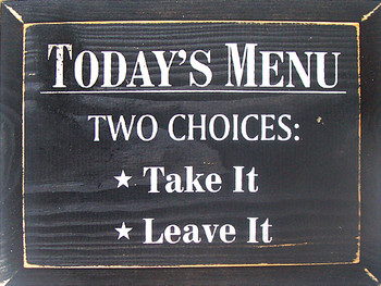 Today's Menu: Take It Or Leave It | Funny Kitchen Wood Sign| Sawdust City Wood Signs