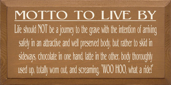 Motto To Live By…  | Funny Wood Sign With Chocolate and Latte | Sawdust City Wood Signs