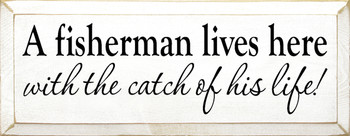 A Fisherman Lives Here - With The Catch Of His Life |Romantic Fishing  Wood Sign | Sawdust City Wood Signs