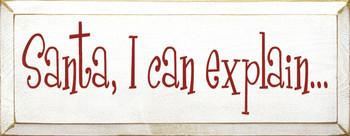Santa, I Can Explain… | Funny Christmas Wood Sign | Sawdust City Wood Signs