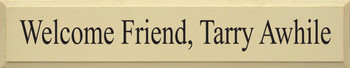 Welcome Friend, Tarry Awhile | Friends Wood Sign| Sawdust City Wood Signs