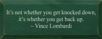 It's Not Whether You Get.. ~ Vince Lombardi    Wood Sign With Famous Quotes   Sawdust City Wood Signs